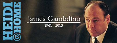 Heidi@Home: R.I.P. James Gandolfini