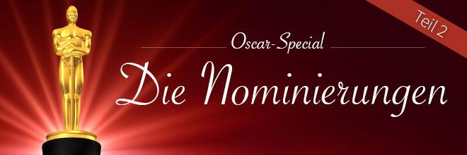 Oscar-Special Teil 2: Die Nominierungen