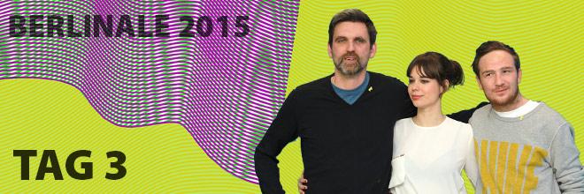 Berlinale 2015 - Tag 3