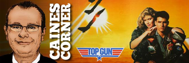 Caines Corner: Top Gun