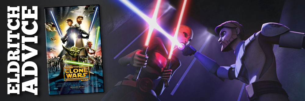 Eldritch Advice: Star Wars - The Clone Wars