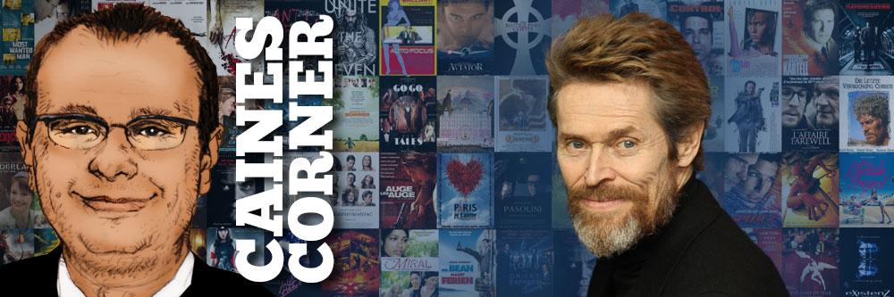 Caines Corner: Willem Dafoe