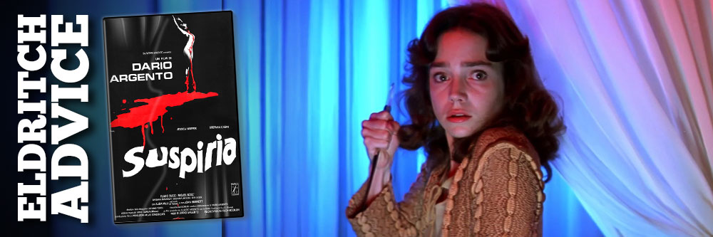 Eldritch Advice: Suspiria