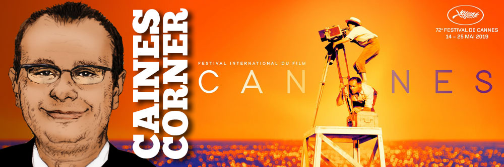 Caines Corner: Cannes 2019