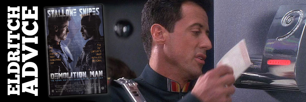 Eldritch Advice: Demolition Man