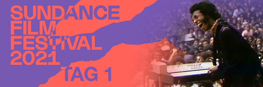 Sundance Film Festival 2021 - Tag 1