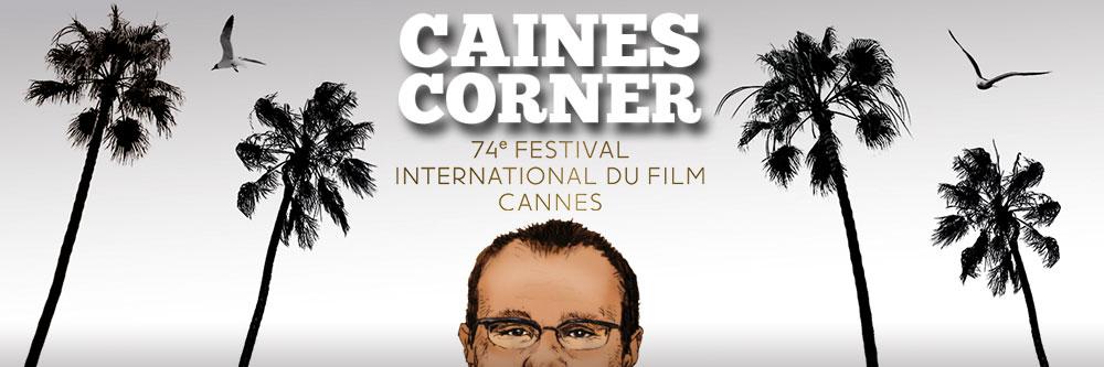 Caines Corner: Cannes 2021