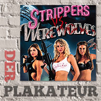 Der Plakateur: Strippers vs. Jedermann