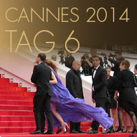 Cannes 2014 - Tag 6