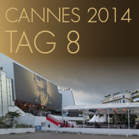 Cannes 2014 - Tag 8