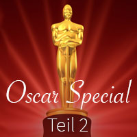 Oscar-Special Teil 2: Meine Favoriten