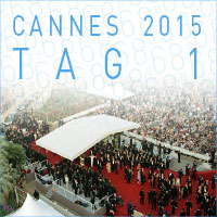 Cannes 2015 - Tag 1