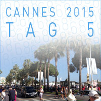 Cannes 2015 - Tag 5