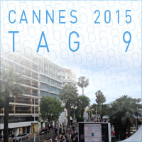 Cannes 2015 - Tag 9