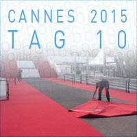 Cannes 2015 - Tag 10