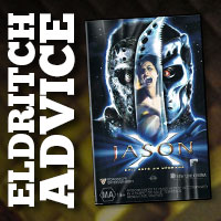 Eldritch Advice: Jason X