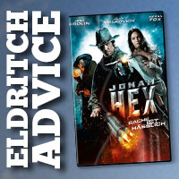 Eldritch Advice: Jonah Hex