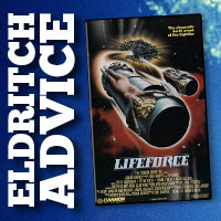 Eldritch Advice: Lifeforce - Die tödliche Bedrohung