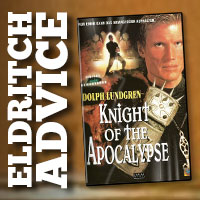 Eldritch Advice: Knight of the Apocalypse