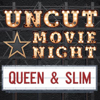 Uncut Movie Night: Queen & Slim